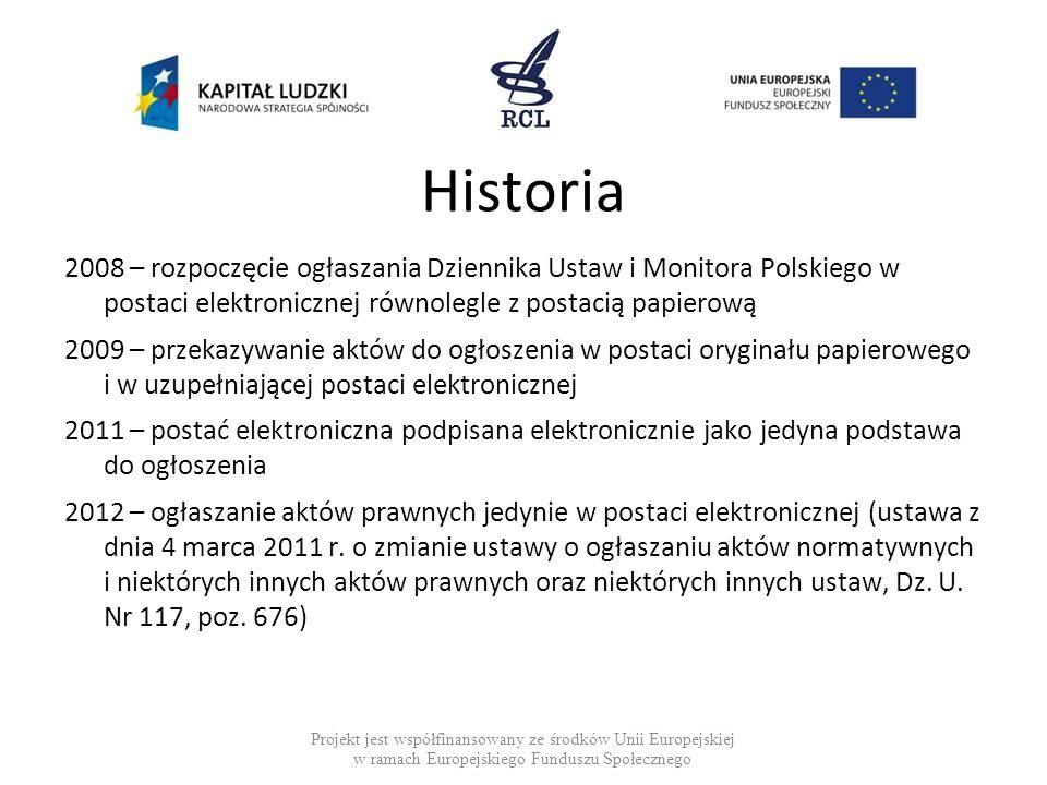 Historia 2008 – rozpoczęcie ogłaszania Dziennika Ustaw i Monitora Polskiego w postaci elektronicznej równolegle z postacią papierową.