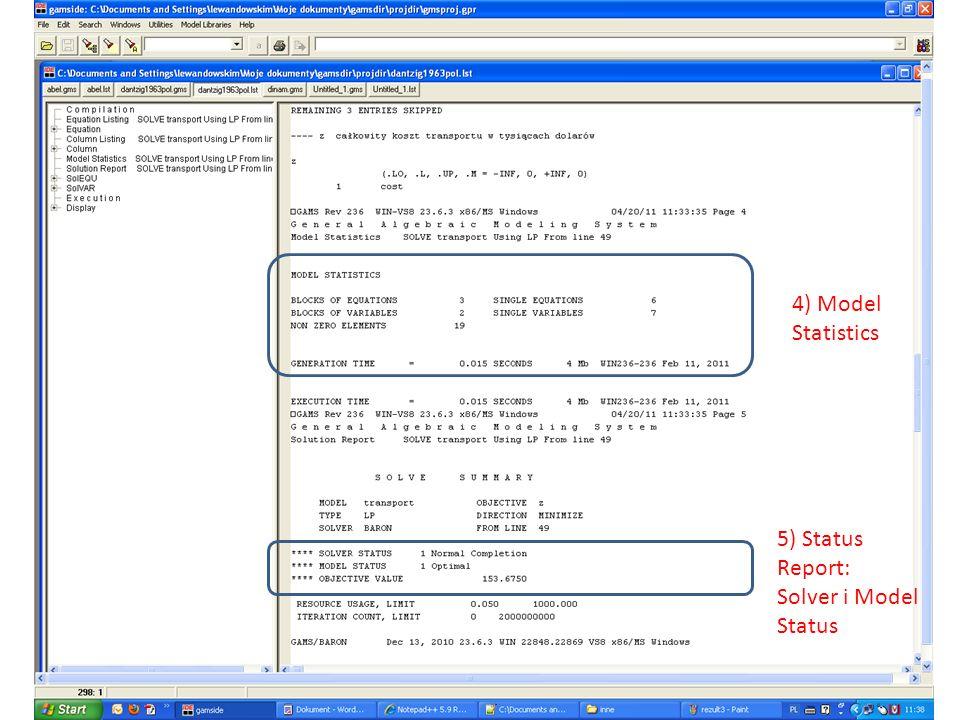 4) Model Statistics 5) Status Report: Solver i Model Status
