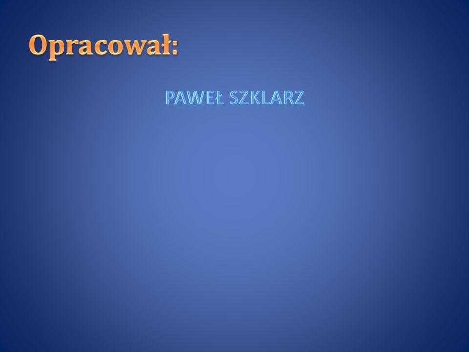 Opracował: Paweł Szklarz