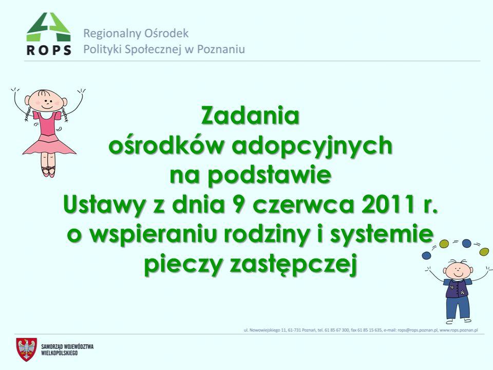 Zadania ośrodków adopcyjnych na podstawie Ustawy z dnia 9 czerwca 2011 r.