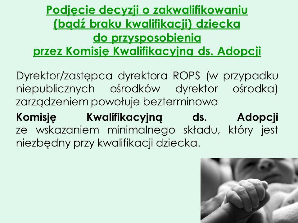 Podjęcie decyzji o zakwalifikowaniu (bądź braku kwalifikacji) dziecka do przysposobienia przez Komisję Kwalifikacyjną ds. Adopcji