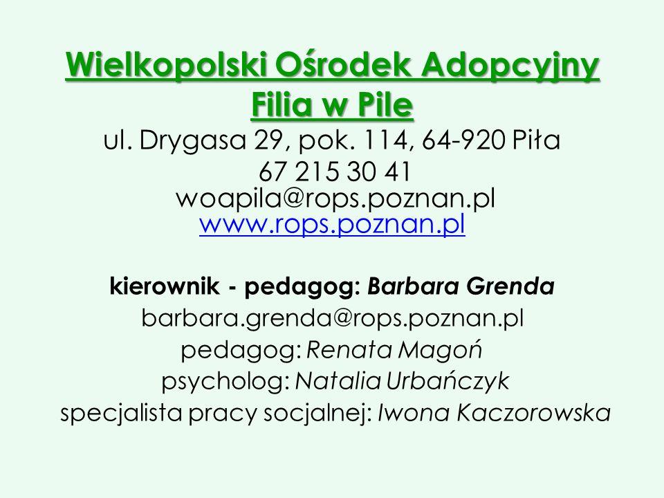 Wielkopolski Ośrodek Adopcyjny Filia w Pile ul. Drygasa 29, pok