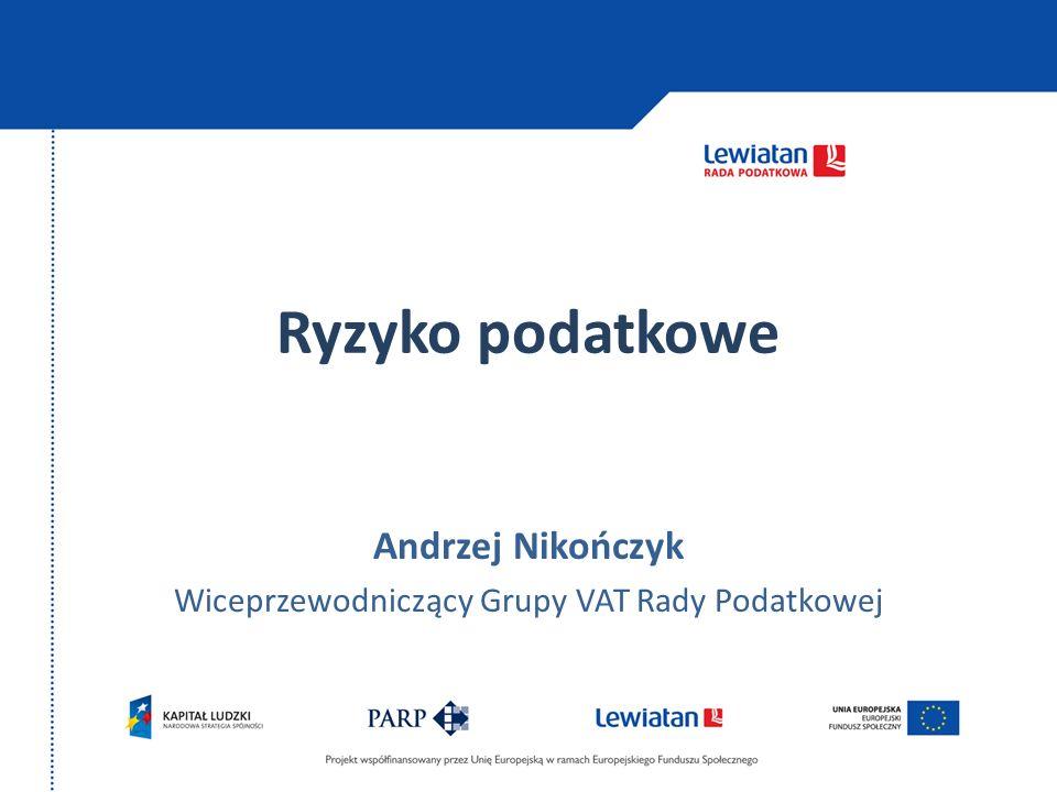 Andrzej Nikończyk Wiceprzewodniczący Grupy VAT Rady Podatkowej
