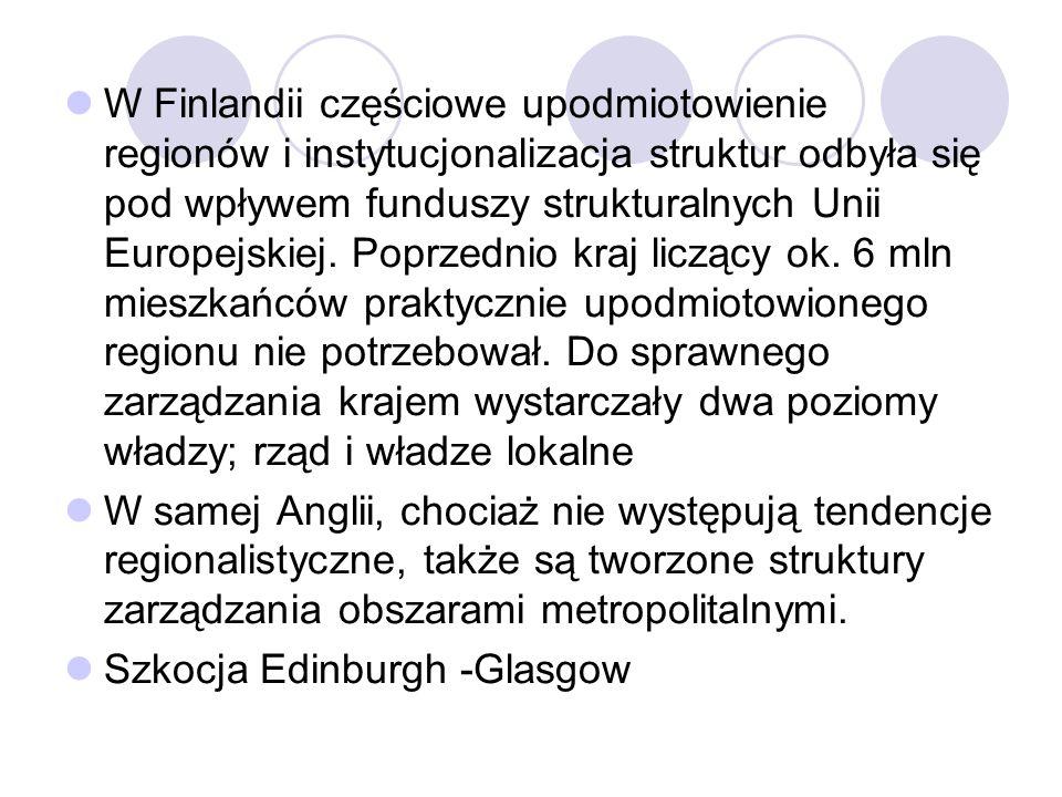 W Finlandii częściowe upodmiotowienie regionów i instytucjonalizacja struktur odbyła się pod wpływem funduszy strukturalnych Unii Europejskiej. Poprzednio kraj liczący ok. 6 mln mieszkańców praktycznie upodmiotowionego regionu nie potrzebował. Do sprawnego zarządzania krajem wystarczały dwa poziomy władzy; rząd i władze lokalne