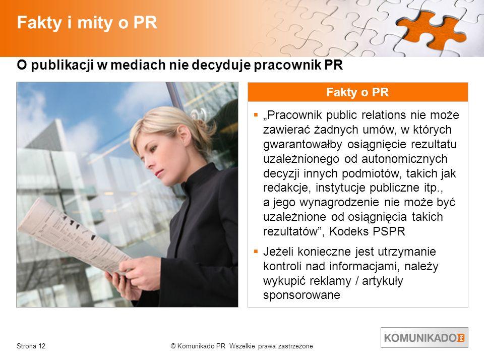 Fakty i mity o PR O publikacji w mediach nie decyduje pracownik PR
