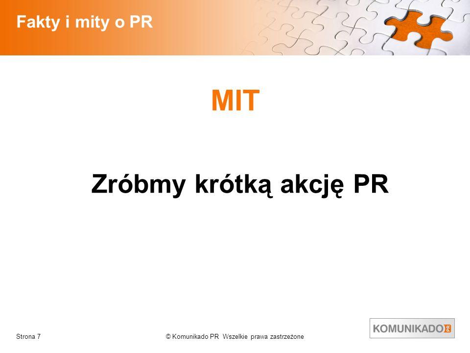 Fakty i mity o PR MIT Zróbmy krótką akcję PR Strona 7
