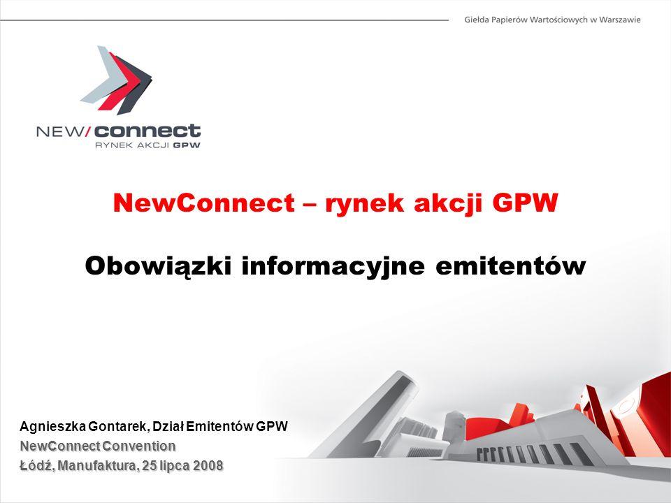 NewConnect – rynek akcji GPW Obowiązki informacyjne emitentów