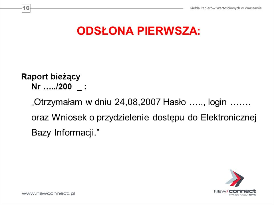 ODSŁONA PIERWSZA: Raport bieżący Nr …../200 _ :