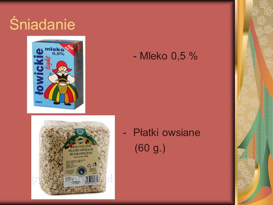 Śniadanie - Mleko 0,5 % Płatki owsiane (60 g.)