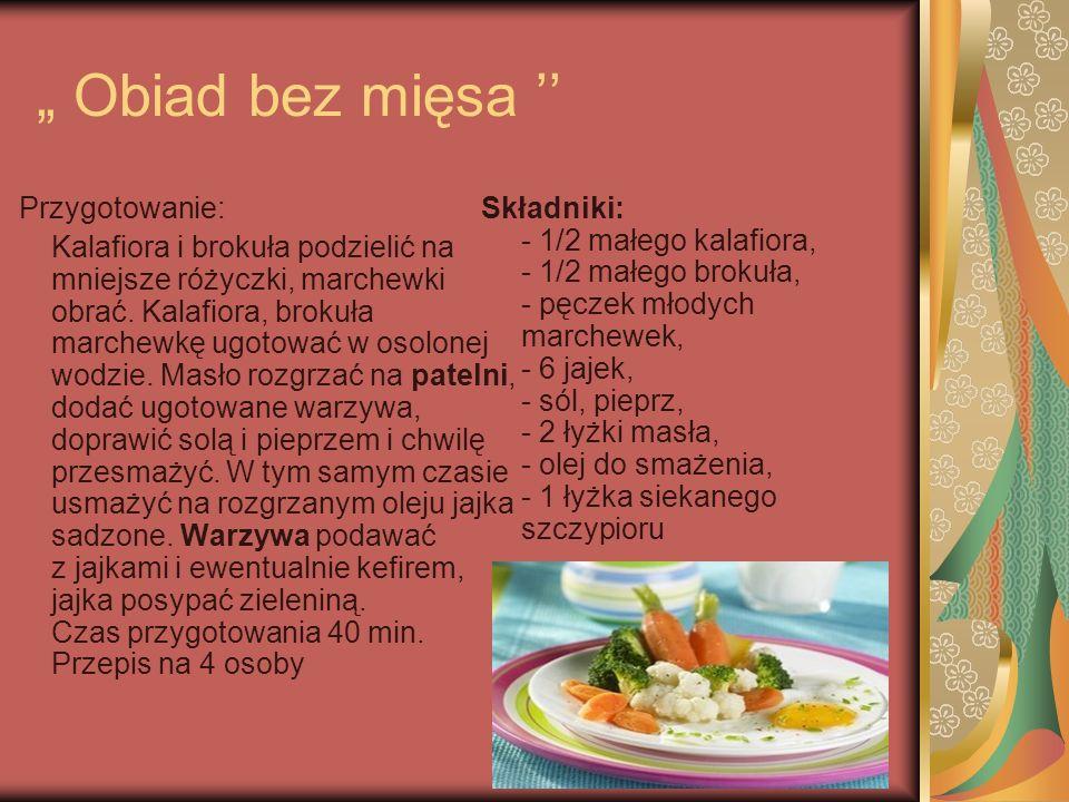 """"""" Obiad bez mięsa '' Przygotowanie:"""