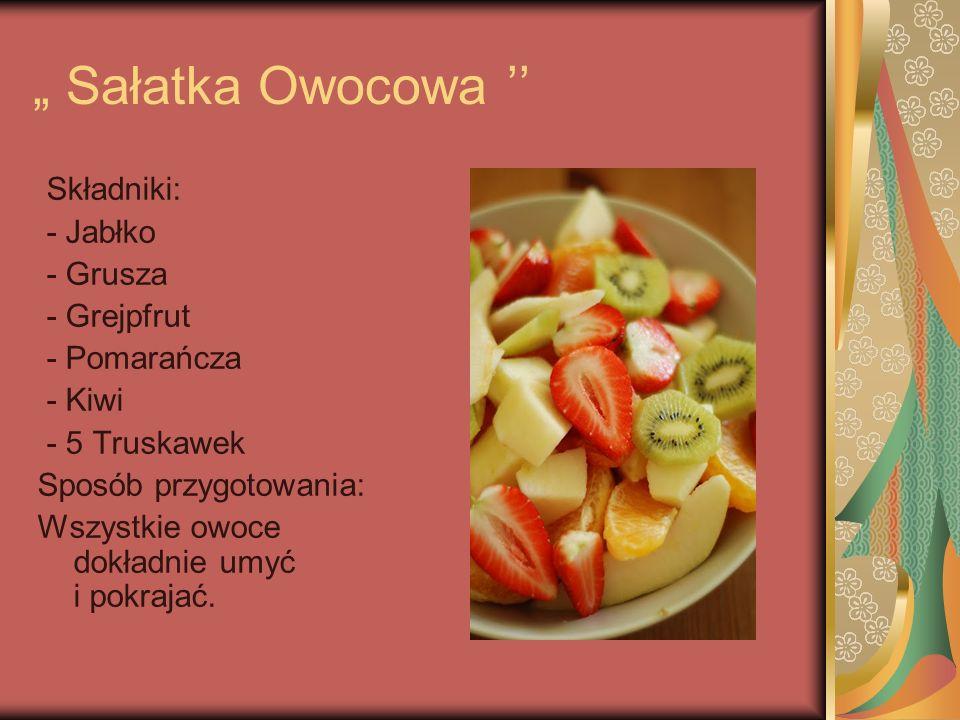""""""" Sałatka Owocowa '' Składniki: - Jabłko - Grusza - Grejpfrut"""