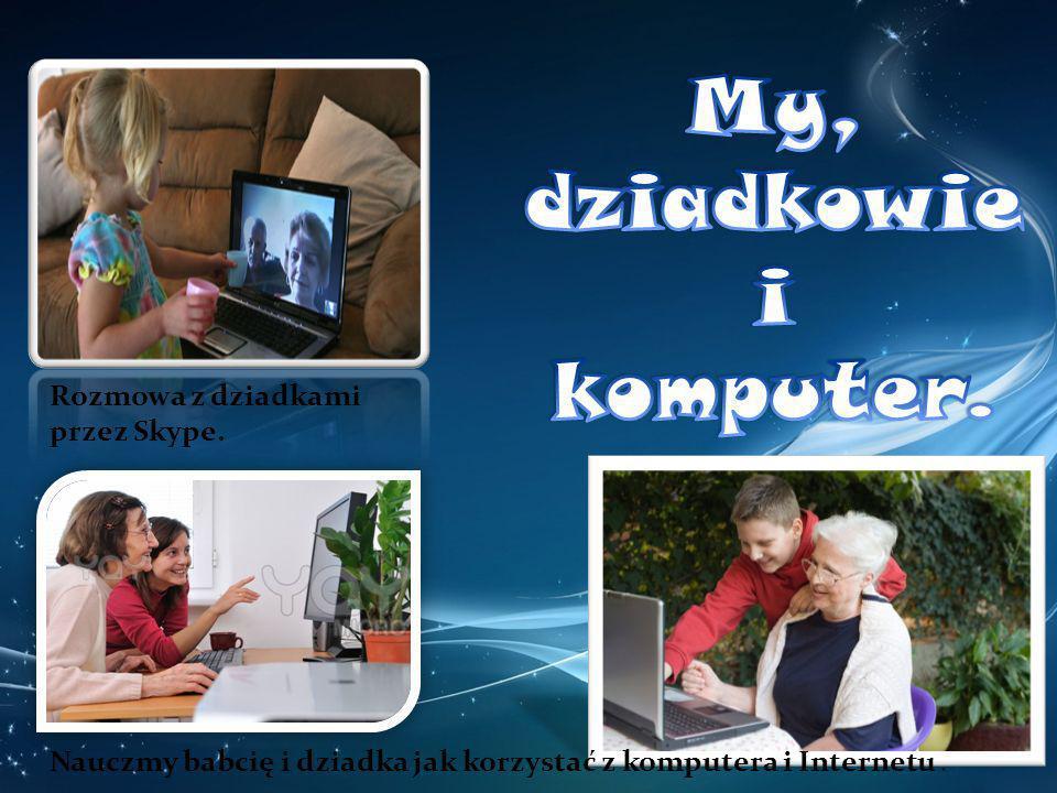 My, dziadkowie i komputer.