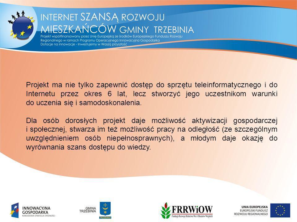 Projekt ma nie tylko zapewnić dostęp do sprzętu teleinformatycznego i do Internetu przez okres 6 lat, lecz stworzyć jego uczestnikom warunki do uczenia się i samodoskonalenia.