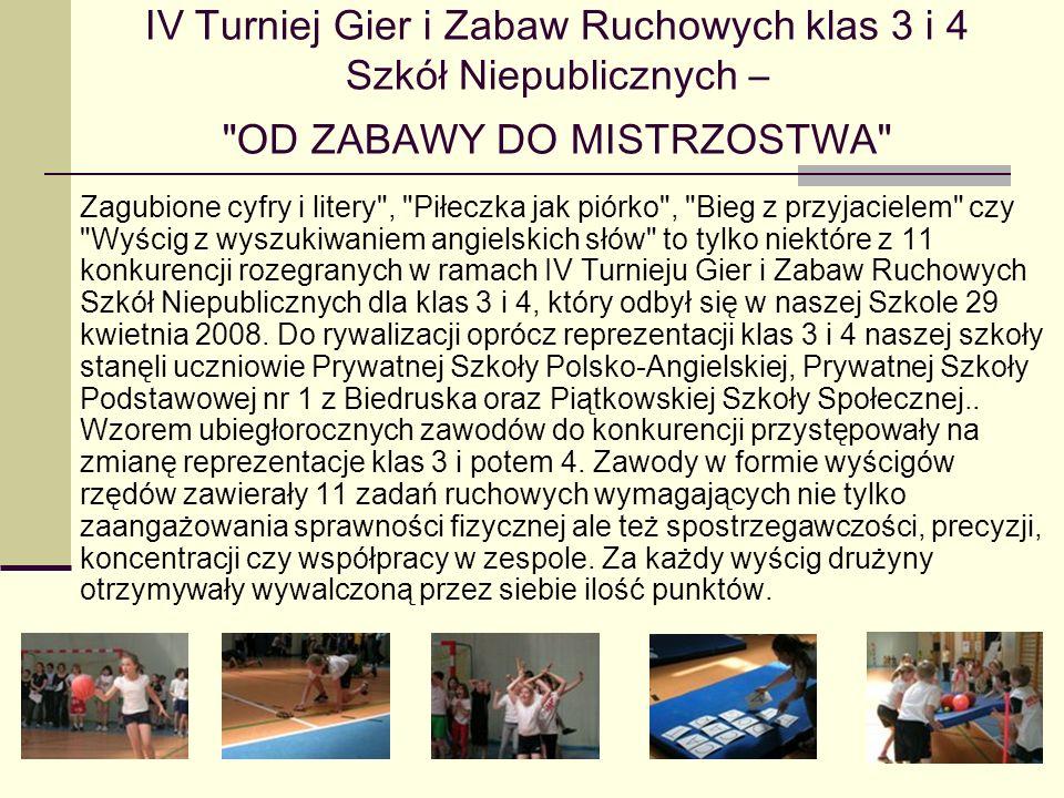 IV Turniej Gier i Zabaw Ruchowych klas 3 i 4 Szkół Niepublicznych – OD ZABAWY DO MISTRZOSTWA
