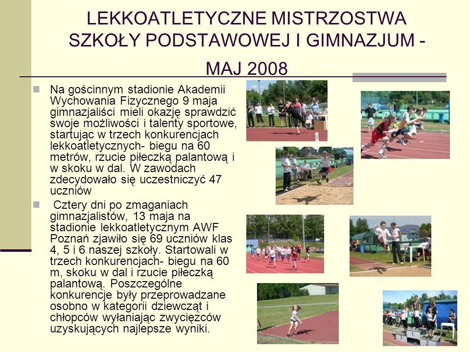LEKKOATLETYCZNE MISTRZOSTWA SZKOŁY PODSTAWOWEJ I GIMNAZJUM - MAJ 2008