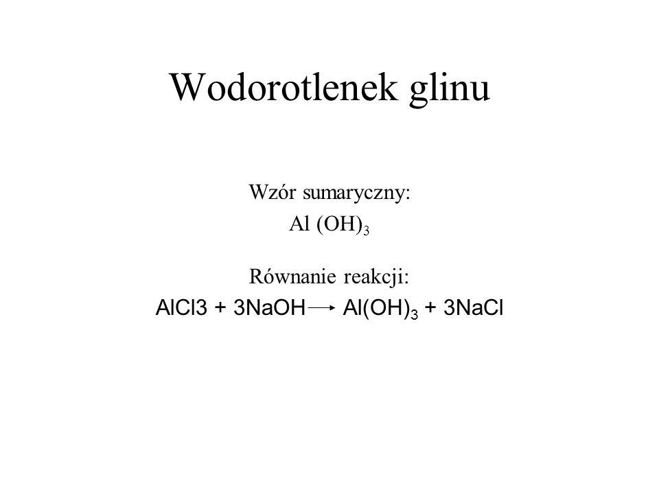AlCl3 + 3NaOH Al(OH)3 + 3NaCl