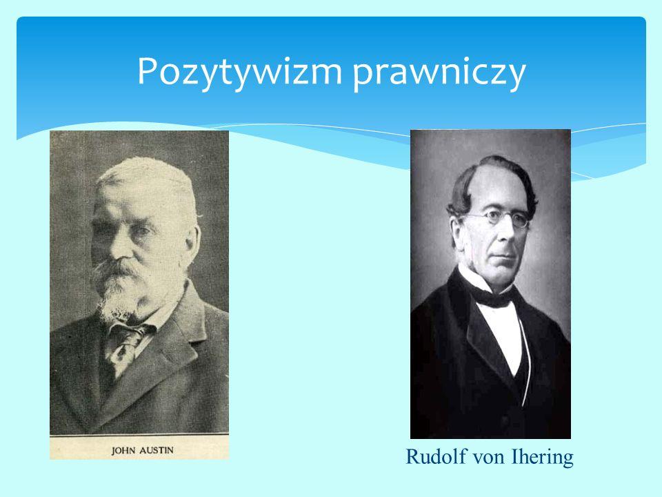 Pozytywizm prawniczy Rudolf von Ihering