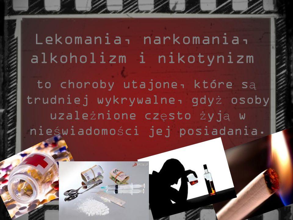 Lekomania, narkomania, alkoholizm i nikotynizm