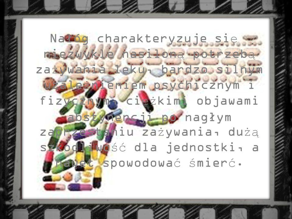 Nałóg charakteryzuje się niezwykle nasiloną potrzebą zażywania leku, bardzo silnym uzależnieniem psychicznym i fizycznym, ciężkimi objawami abstynencji po nagłym zaprzestaniu zażywania, dużą szkodliwość dla jednostki, a nawet spowodować śmierć.