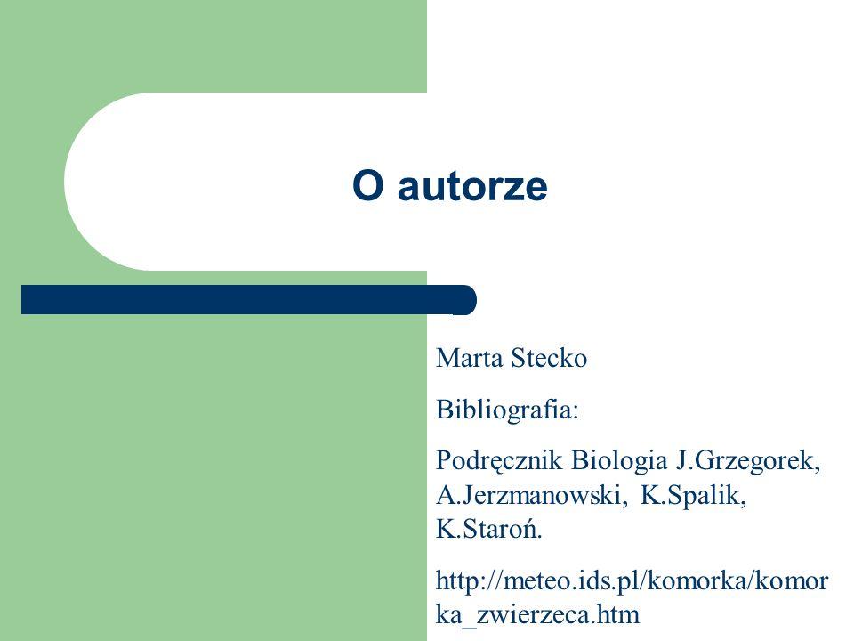 O autorze Marta Stecko Bibliografia: