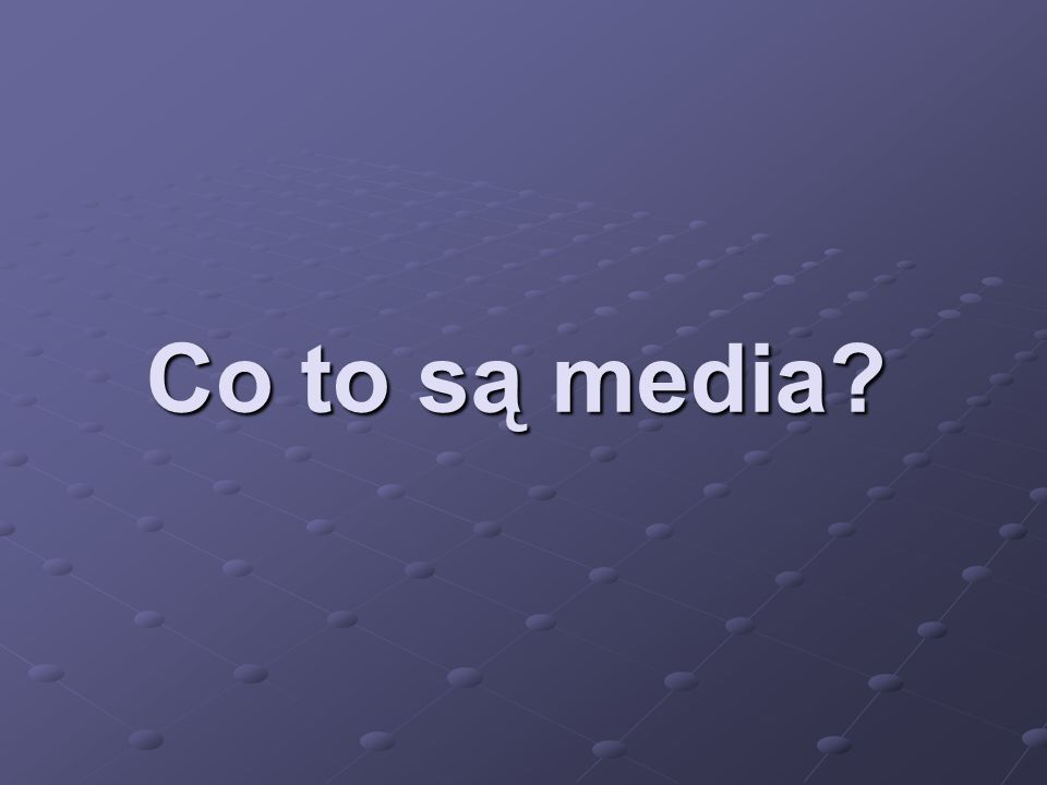 Co to są media