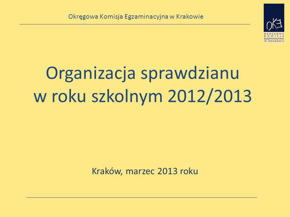 Organizacja sprawdzianu w roku szkolnym 2012/2013