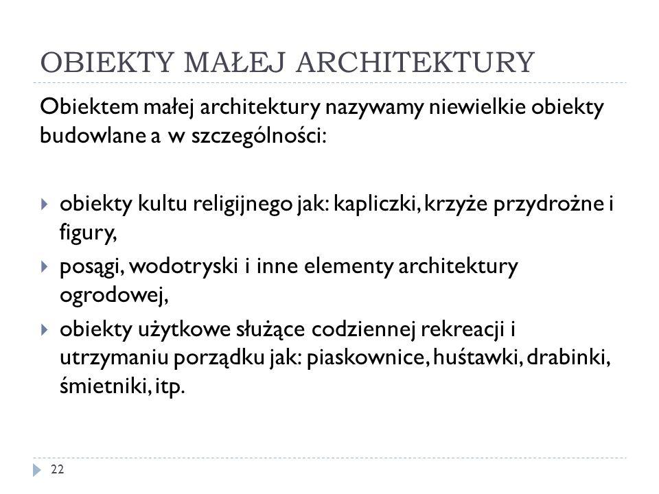OBIEKTY MAŁEJ ARCHITEKTURY