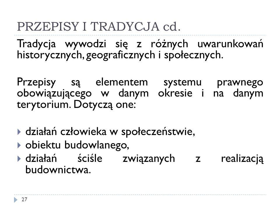 PRZEPISY I TRADYCJA cd. Tradycja wywodzi się z różnych uwarunkowań historycznych, geograficznych i społecznych.