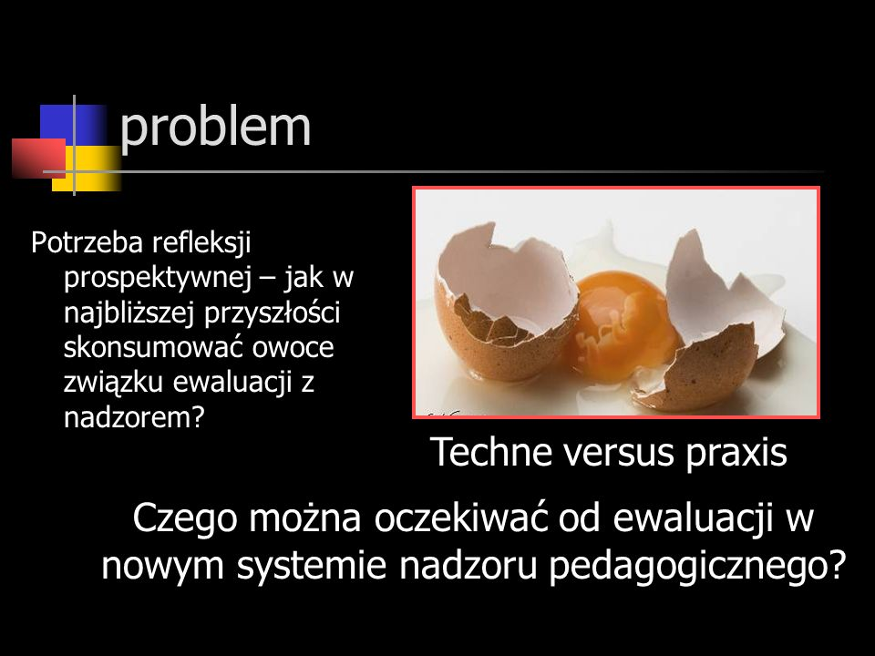 problem Techne versus praxis