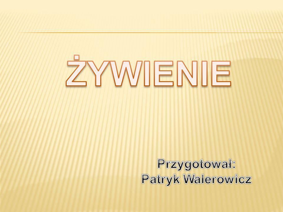 Przygotował: Patryk Walerowicz