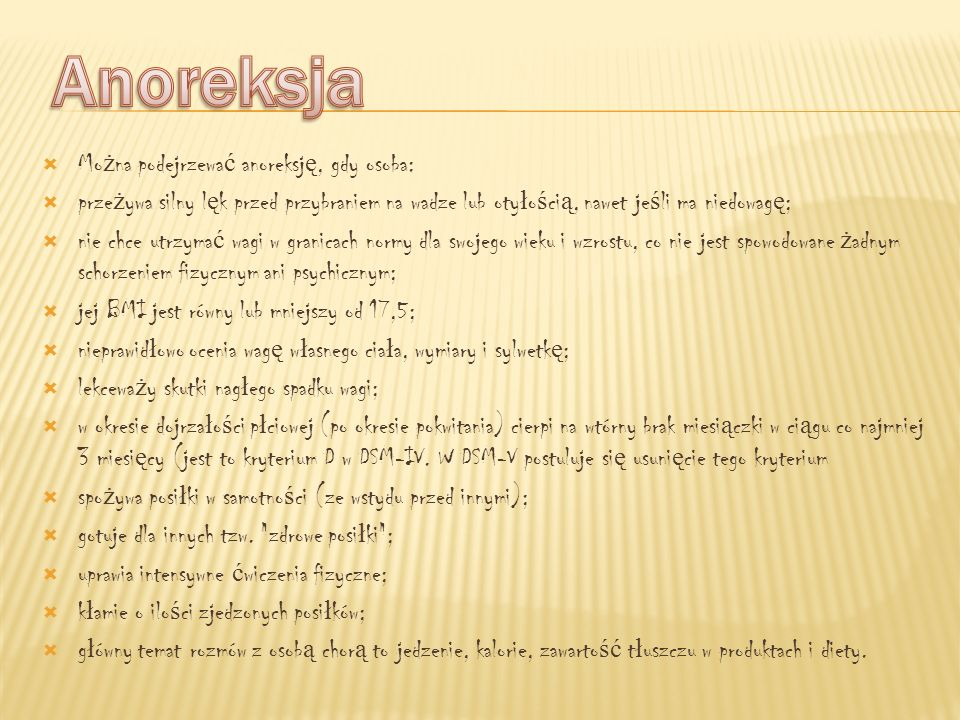 Anoreksja Można podejrzewać anoreksję, gdy osoba:
