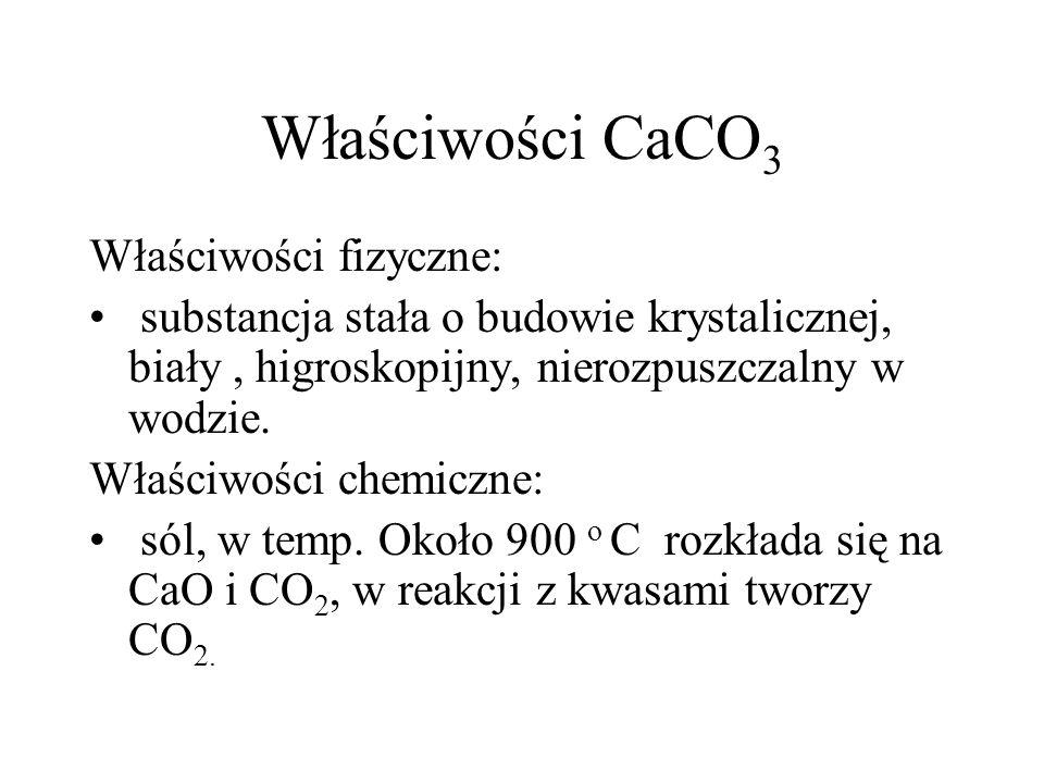 Właściwości CaCO3 Właściwości fizyczne: