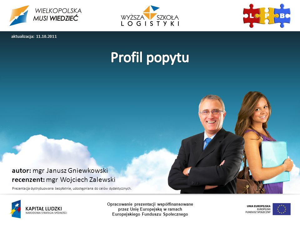 Profil popytu autor: mgr Janusz Gniewkowski