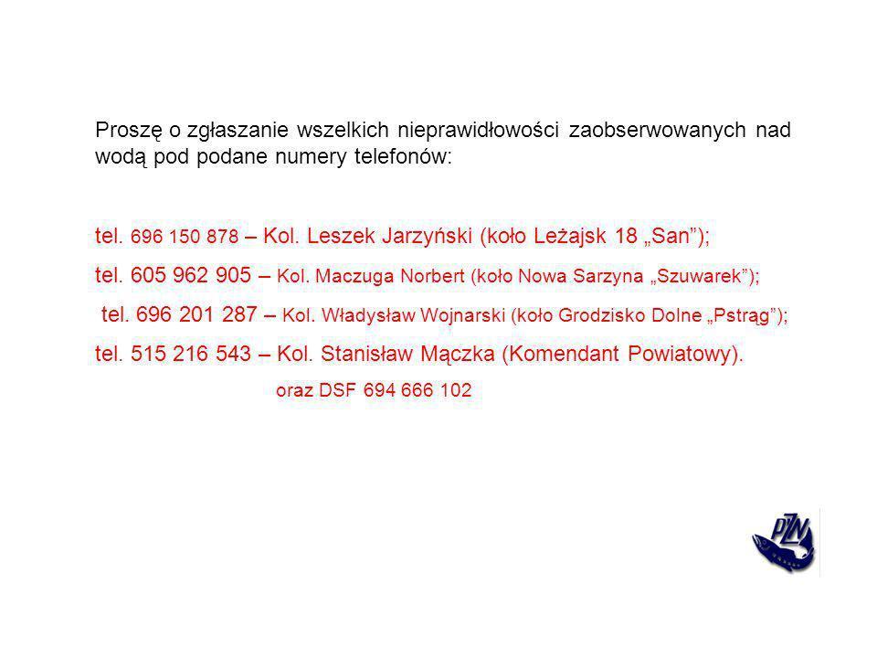 """tel. 696 150 878 – Kol. Leszek Jarzyński (koło Leżajsk 18 """"San );"""