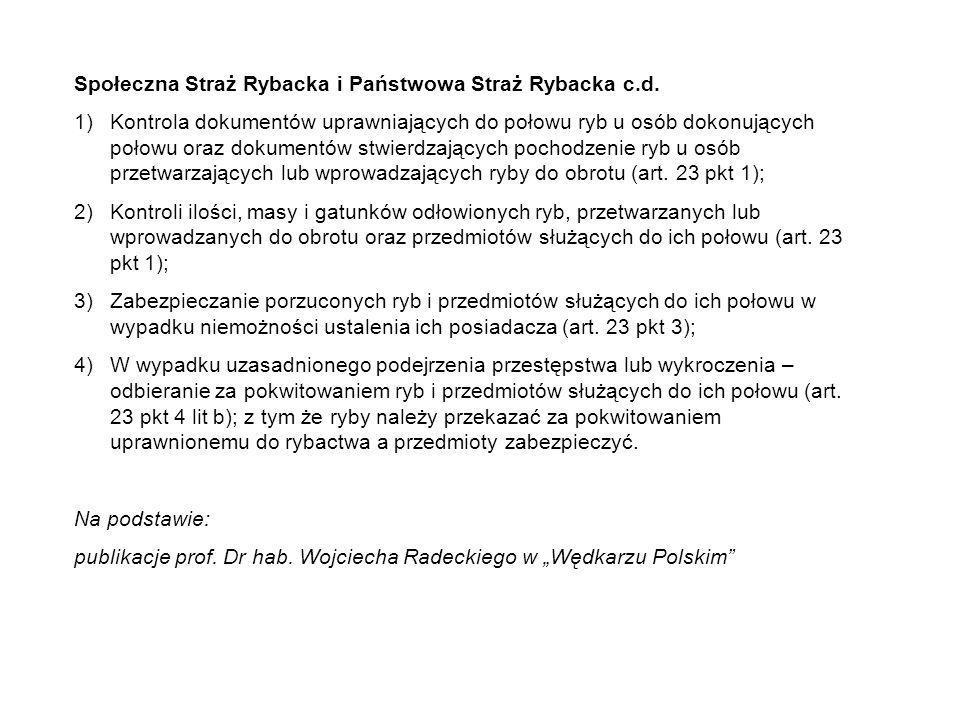 Społeczna Straż Rybacka i Państwowa Straż Rybacka c.d.