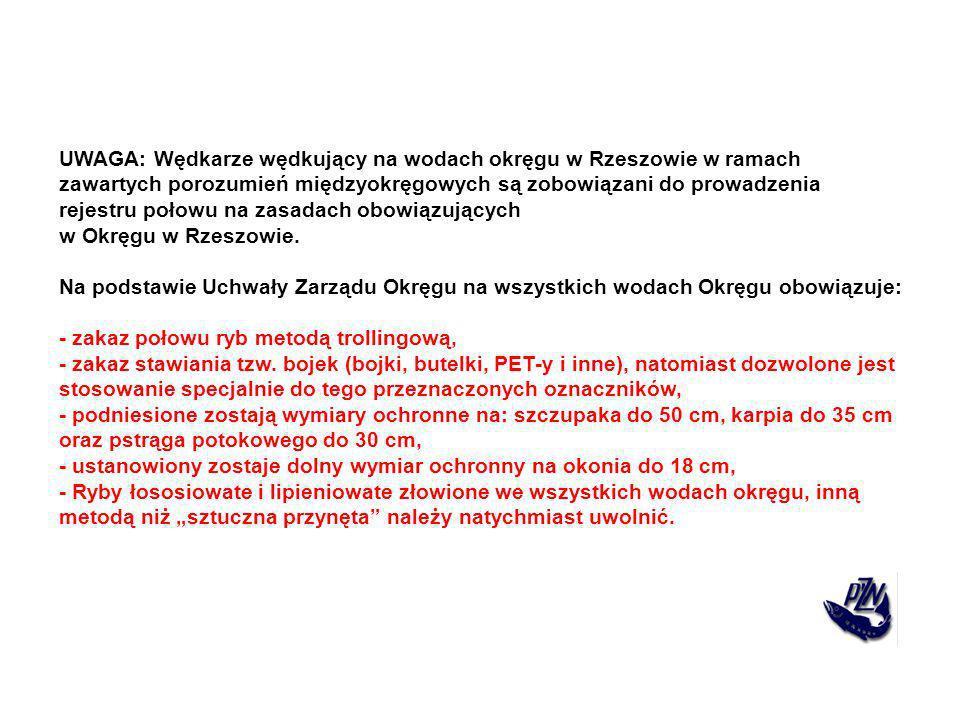 UWAGA: Wędkarze wędkujący na wodach okręgu w Rzeszowie w ramach zawartych porozumień międzyokręgowych są zobowiązani do prowadzenia rejestru połowu na zasadach obowiązujących w Okręgu w Rzeszowie.