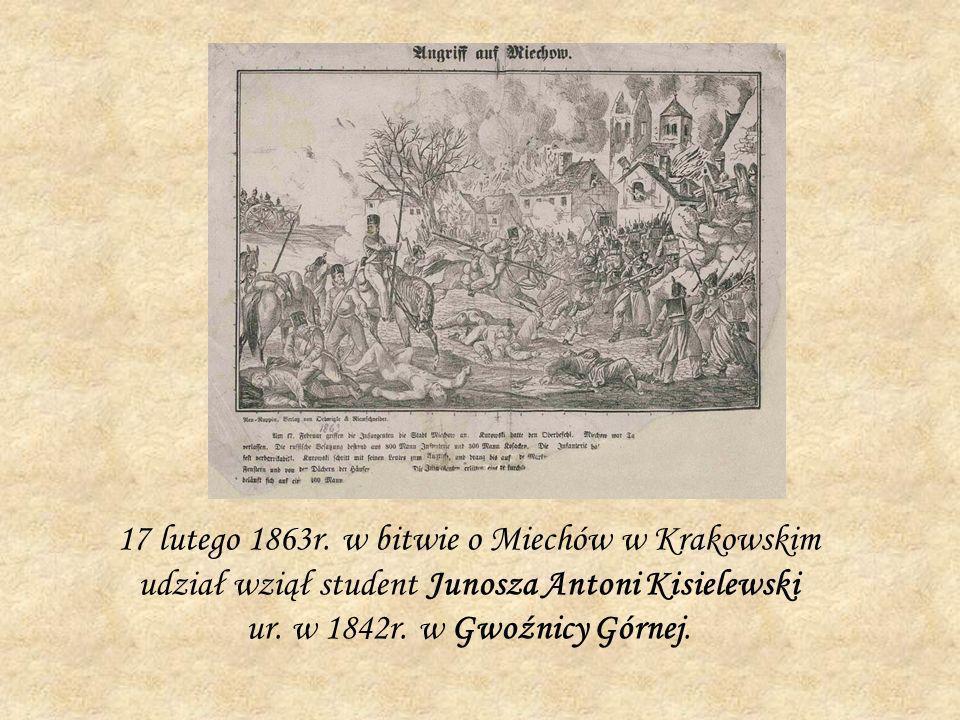 17 lutego 1863r. w bitwie o Miechów w Krakowskim udział wziął student Junosza Antoni Kisielewski ur. w 1842r. w Gwoźnicy Górnej.