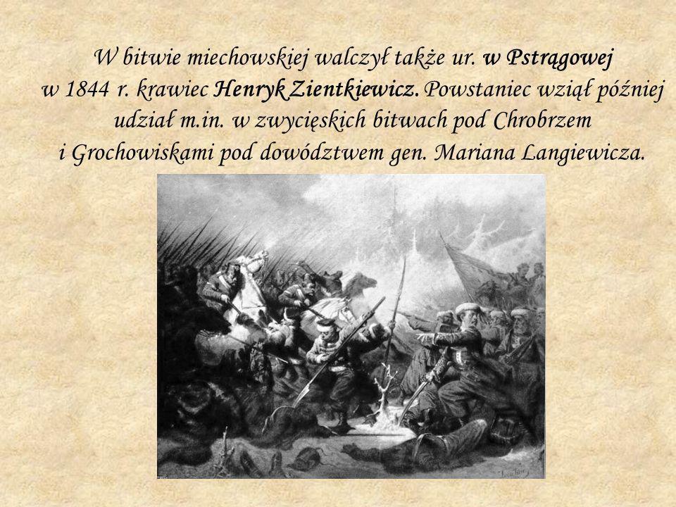 W bitwie miechowskiej walczył także ur. w Pstrągowej w 1844 r