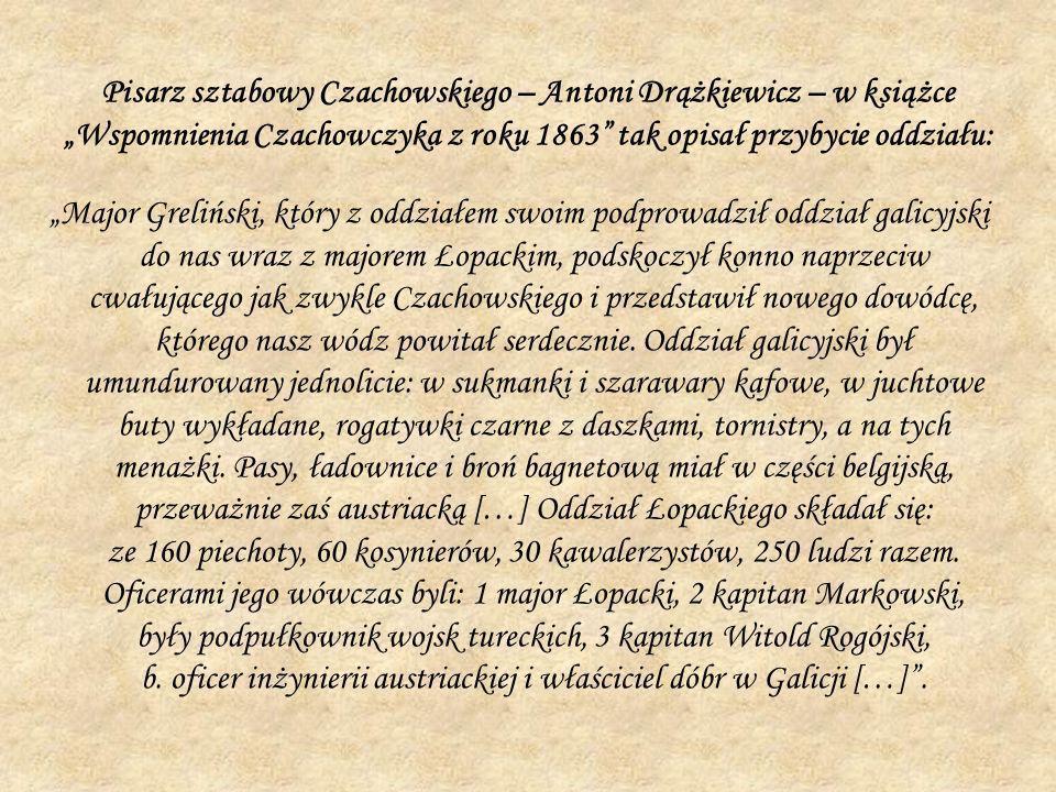 """Pisarz sztabowy Czachowskiego – Antoni Drążkiewicz – w książce """"Wspomnienia Czachowczyka z roku 1863 tak opisał przybycie oddziału:"""