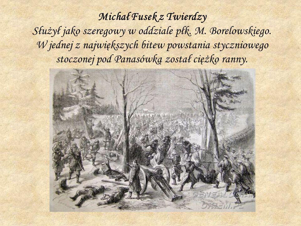 Michał Fusek z Twierdzy Służył jako szeregowy w oddziale płk. M
