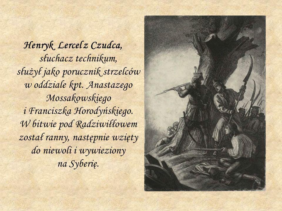 Henryk Lercel z Czudca, słuchacz technikum, służył jako porucznik strzelców w oddziale kpt.