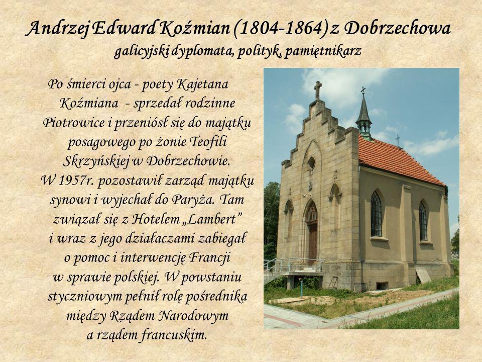 Andrzej Edward Koźmian (1804-1864) z Dobrzechowa galicyjski dyplomata, polityk, pamiętnikarz
