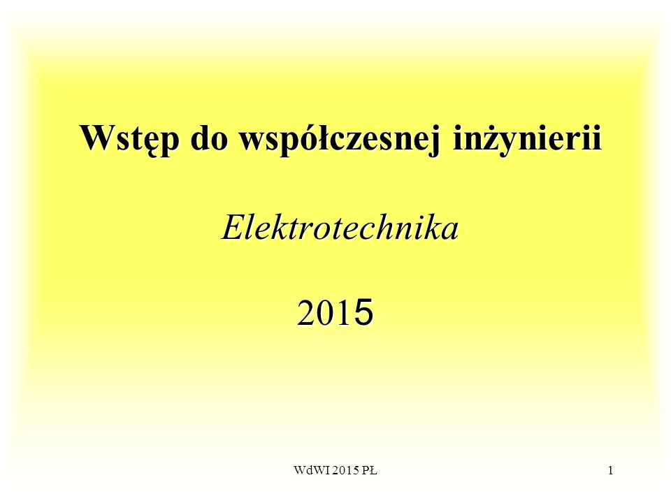 Wstęp do współczesnej inżynierii Elektrotechnika