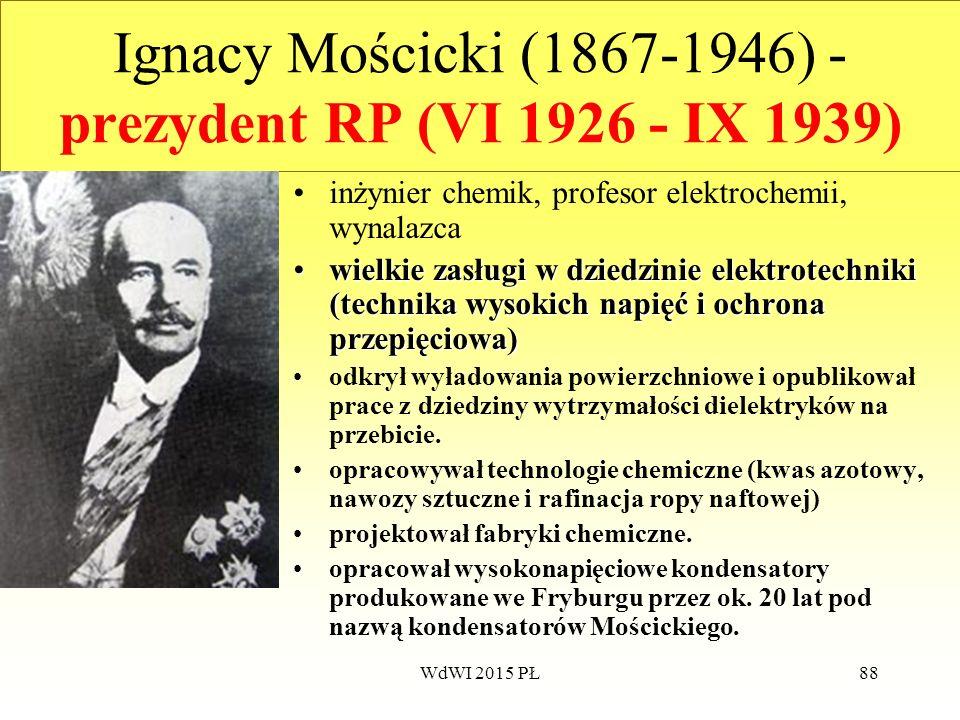Ignacy Mościcki (1867-1946) - prezydent RP (VI 1926 - IX 1939)