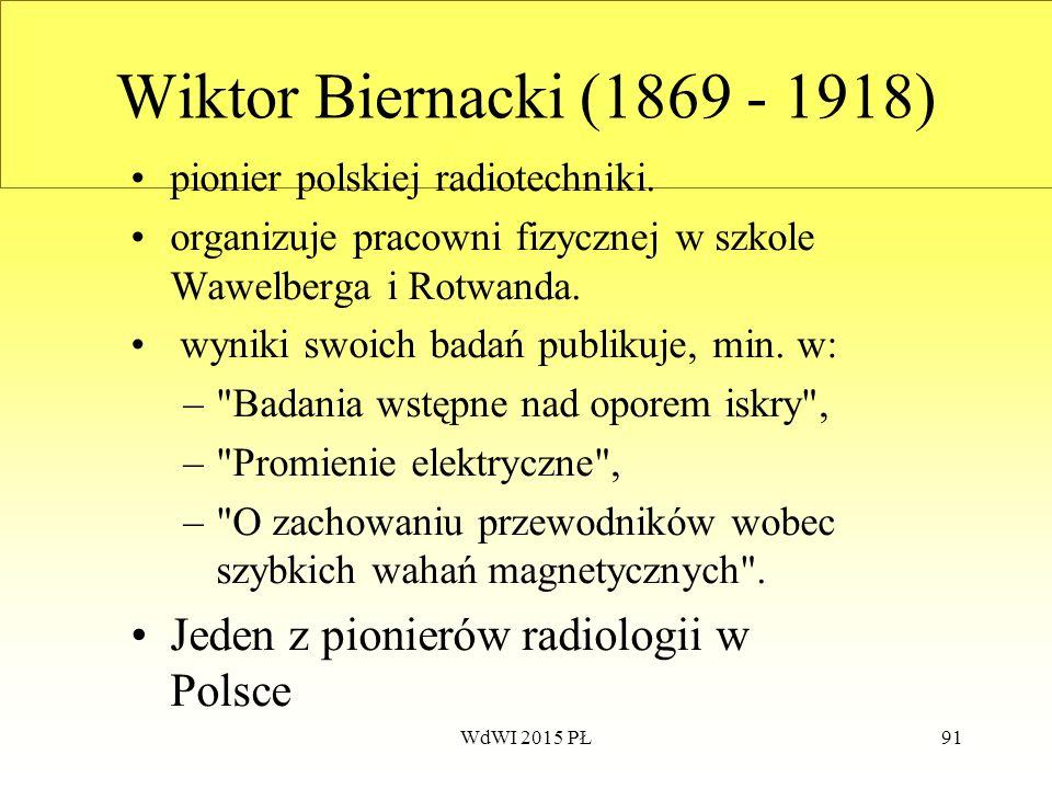 Wiktor Biernacki (1869 - 1918) Jeden z pionierów radiologii w Polsce