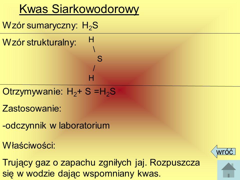 Kwas Siarkowodorowy Wzór sumaryczny: H2S Wzór strukturalny:
