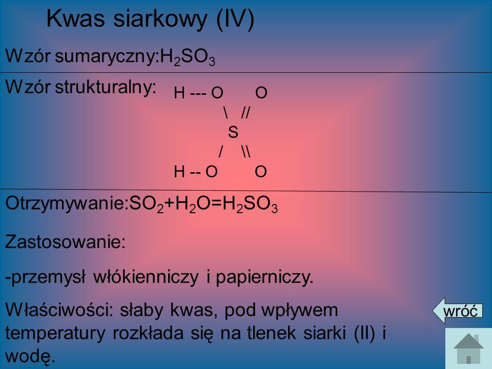 Kwas siarkowy (IV) Wzór sumaryczny:H2SO3 Wzór strukturalny: