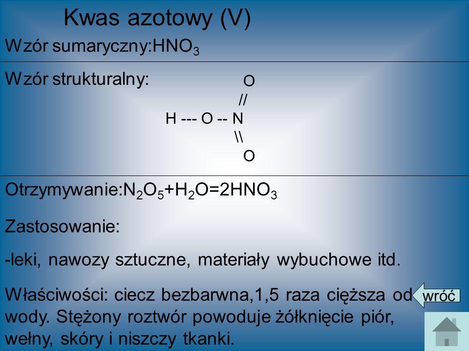 Kwas azotowy (V) Wzór sumaryczny:HNO3 Wzór strukturalny: