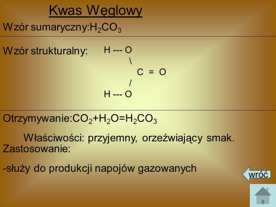 Kwas Węglowy Wzór sumaryczny:H2CO3 Wzór strukturalny: