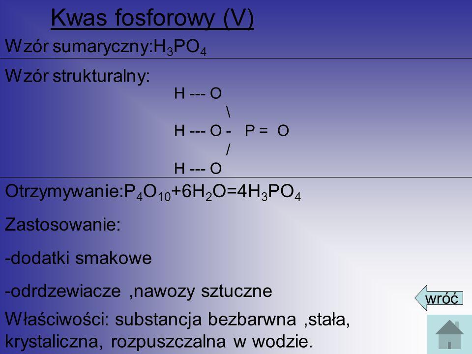 Kwas fosforowy (V) Wzór sumaryczny:H3PO4 Wzór strukturalny: